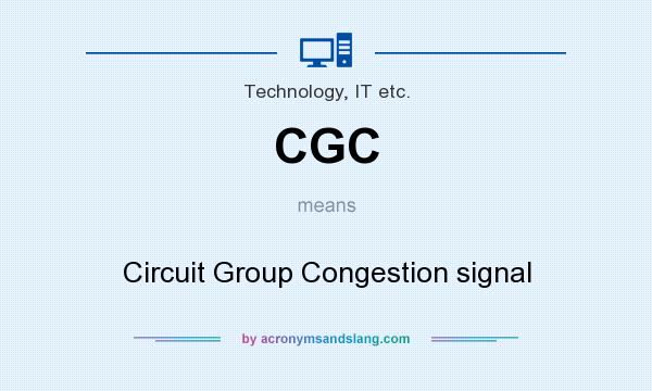 What does CGC mean? It stands for Circuit Group Congestion signal