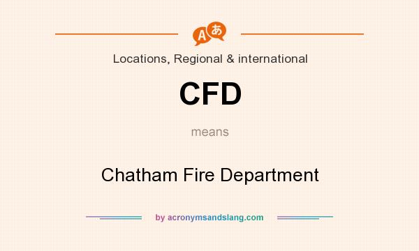 What does CFD mean? It stands for Chatham Fire Department