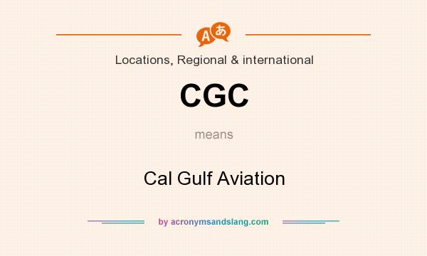 What does CGC mean? It stands for Cal Gulf Aviation