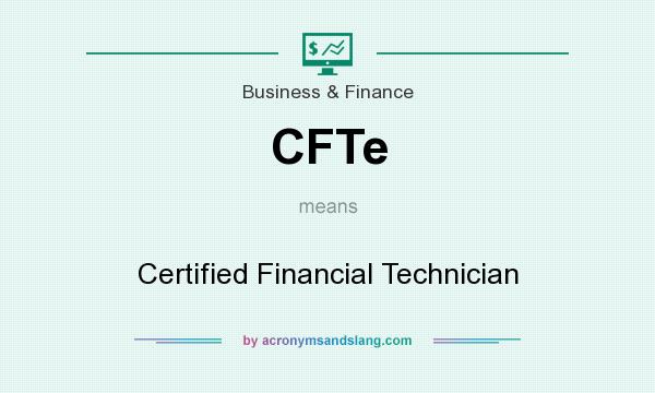 What does CFTe mean? It stands for Certified Financial Technician