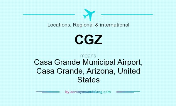 What does CGZ mean? It stands for Casa Grande Municipal Airport, Casa Grande, Arizona, United States