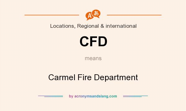 What does CFD mean? It stands for Carmel Fire Department