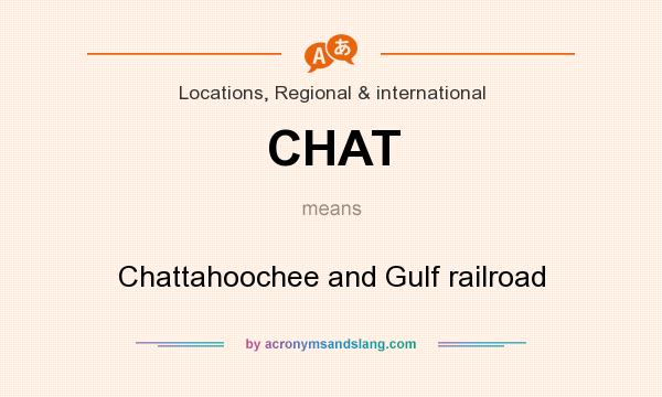 What does CHAT mean? It stands for Chattahoochee and Gulf railroad
