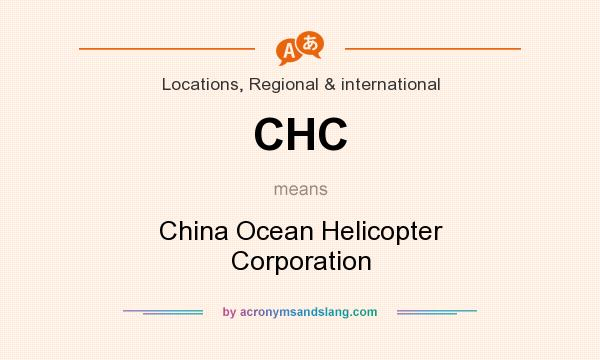 What does CHC mean? It stands for China Ocean Helicopter Corporation