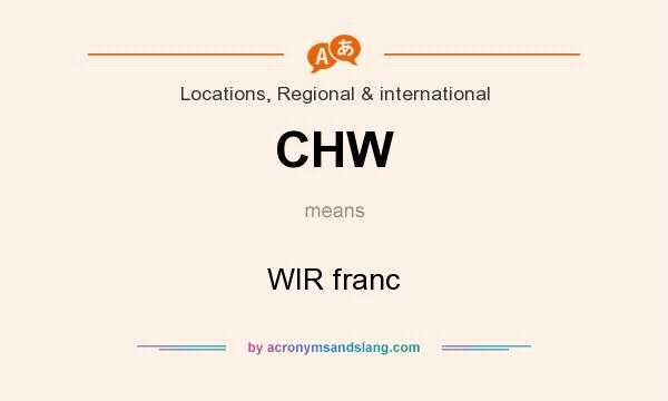 What does CHW mean? It stands for WIR franc