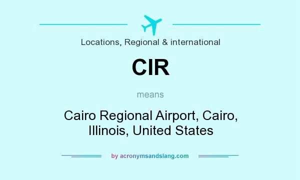 What does CIR mean? It stands for Cairo Regional Airport, Cairo, Illinois, United States