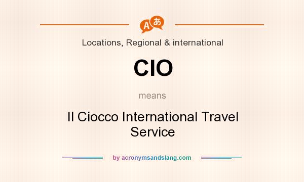 What does CIO mean? It stands for Il Ciocco International Travel Service