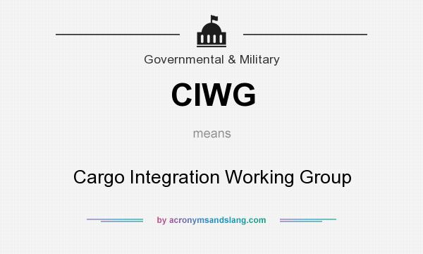 What does CIWG mean? It stands for Cargo Integration Working Group