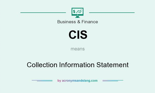What does CIS mean? It stands for Collection Information Statement