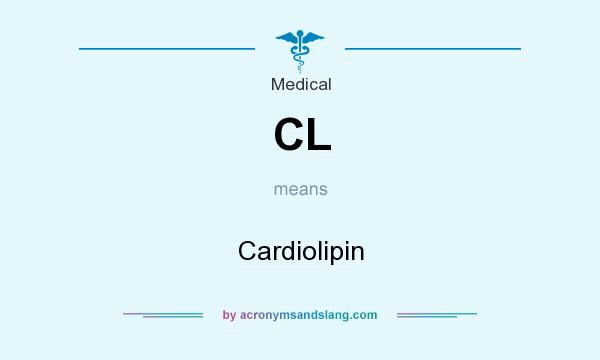 What does CL mean? It stands for Cardiolipin