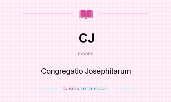 What does CJ mean? It stands for Congregatio Josephitarum