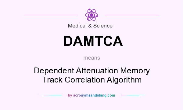 What does DAMTCA mean? It stands for Dependent Attenuation Memory Track Correlation Algorithm