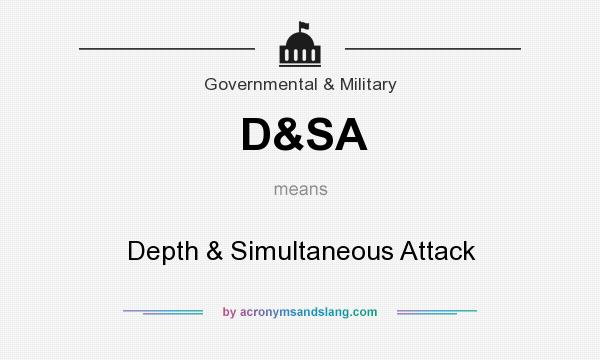 What does D&SA mean? It stands for Depth & Simultaneous Attack