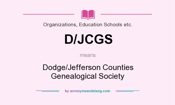 What does D/JCGS mean? It stands for Dodge/Jefferson Counties Genealogical Society