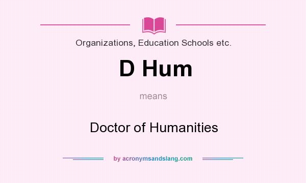 What does D Hum mean? It stands for Doctor of Humanities