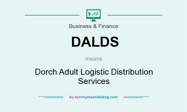 What does DALDS mean? It stands for Dorch Adult Logistic Distribution Services