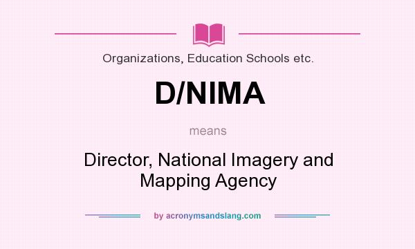 What does D/NIMA mean? It stands for Director, National Imagery and Mapping Agency