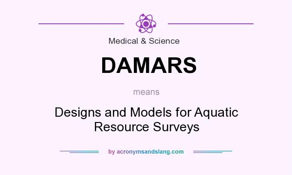 What does DAMARS mean? It stands for Designs and Models for Aquatic Resource Surveys