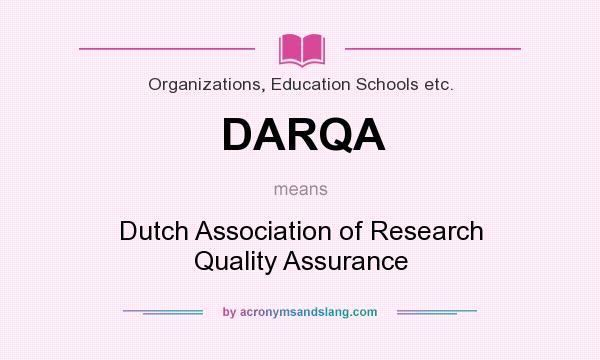 What does DARQA mean? It stands for Dutch Association of Research Quality Assurance