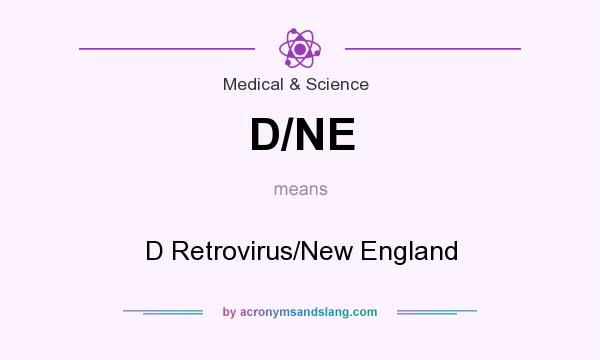 What does D/NE mean? It stands for D Retrovirus/New England