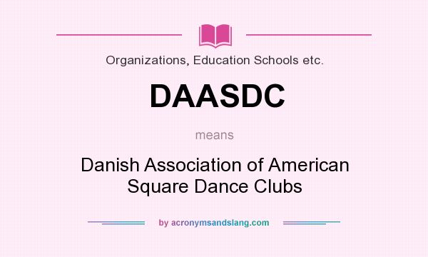 What does DAASDC mean? It stands for Danish Association of American Square Dance Clubs