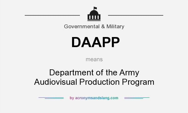 What does DAAPP mean? It stands for Department of the Army Audiovisual Production Program