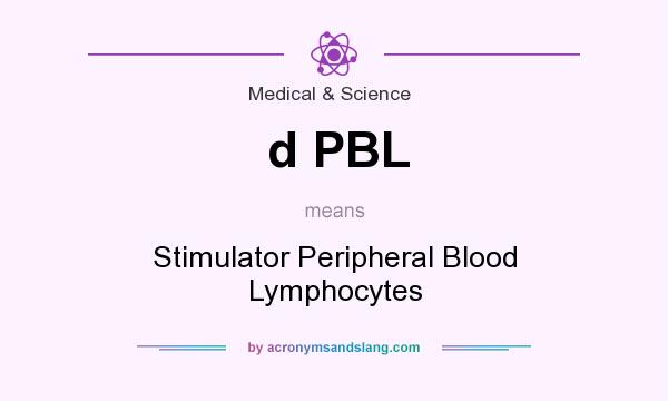 What does d PBL mean? It stands for Stimulator Peripheral Blood Lymphocytes