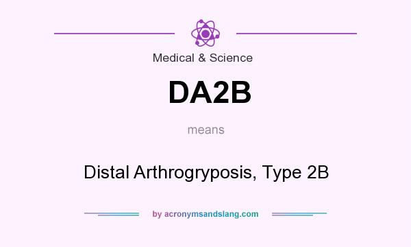 What does DA2B mean? It stands for Distal Arthrogryposis, Type 2B