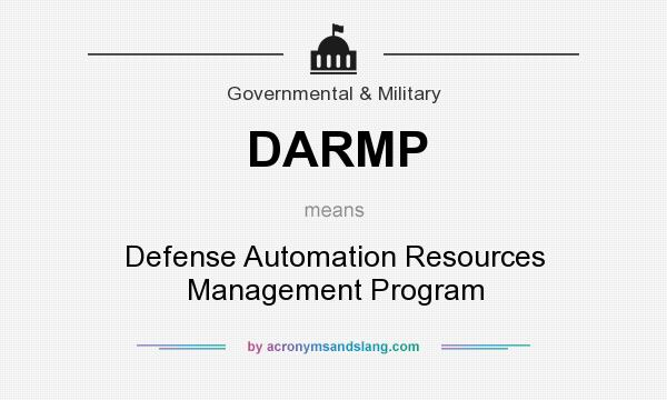 What does DARMP mean? It stands for Defense Automation Resources Management Program