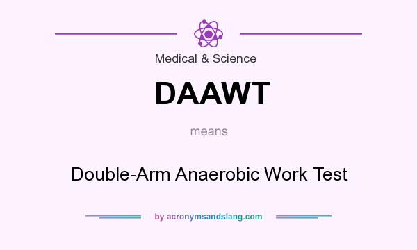 What does DAAWT mean? It stands for Double-Arm Anaerobic Work Test