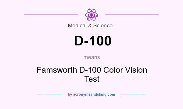 What does D-100 mean? It stands for Famsworth D-100 Color Vision Test