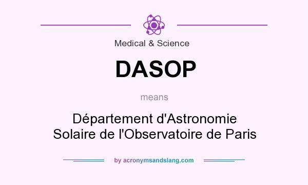 What does DASOP mean? It stands for Département d`Astronomie Solaire de l`Observatoire de Paris