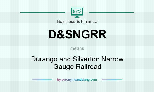 What does D&SNGRR mean? It stands for Durango and Silverton Narrow Gauge Railroad