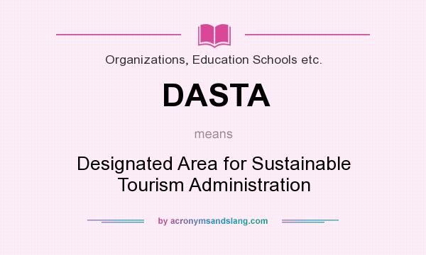 What does DASTA mean? It stands for Designated Area for Sustainable Tourism Administration