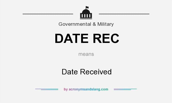 What does DATE REC mean? It stands for Date Received