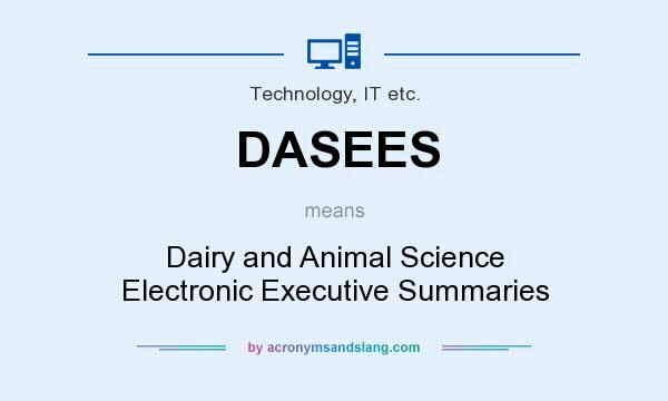 What does DASEES mean? It stands for Dairy and Animal Science Electronic Executive Summaries