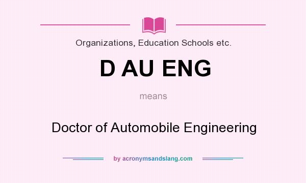 What does D AU ENG mean? It stands for Doctor of Automobile Engineering
