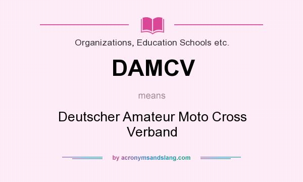 What does DAMCV mean? It stands for Deutscher Amateur Moto Cross Verband