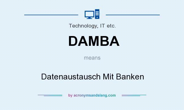What does DAMBA mean? It stands for Datenaustausch Mit Banken