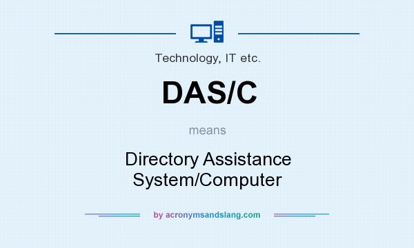 What does DAS/C mean? It stands for Directory Assistance System/Computer