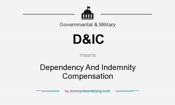 What does D&IC mean? It stands for Dependency And Indemnity Compensation