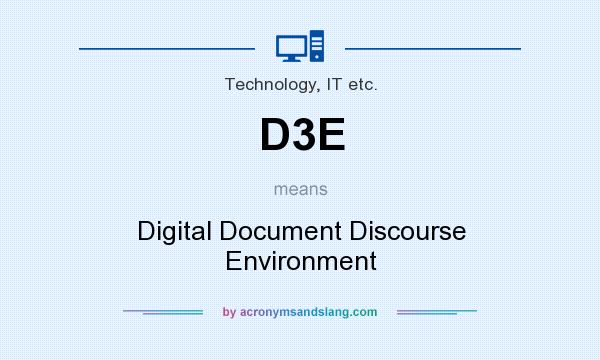 What does D3E mean? It stands for Digital Document Discourse Environment