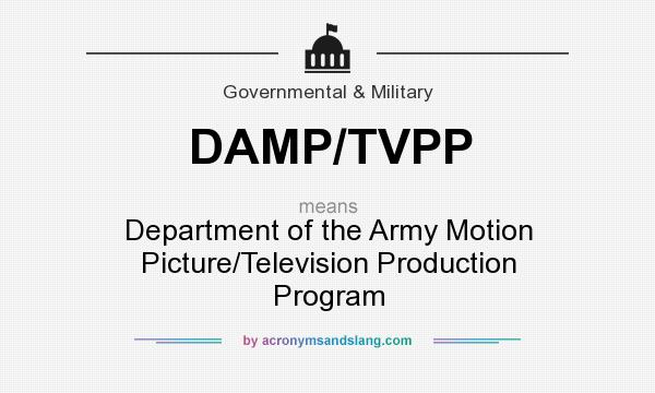What does DAMP/TVPP mean? It stands for Department of the Army Motion Picture/Television Production Program