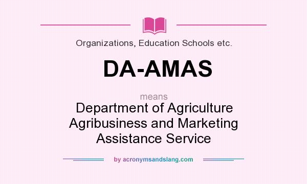 What does DA-AMAS mean? It stands for Department of Agriculture Agribusiness and Marketing Assistance Service