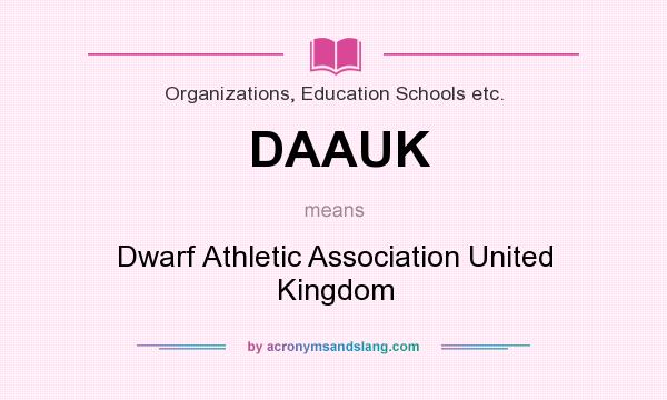 What does DAAUK mean? It stands for Dwarf Athletic Association United Kingdom