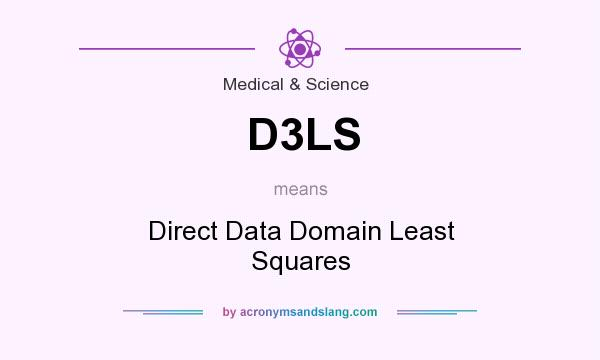 What does D3LS mean? It stands for Direct Data Domain Least Squares