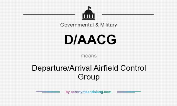 What does D/AACG mean? It stands for Departure/Arrival Airfield Control Group