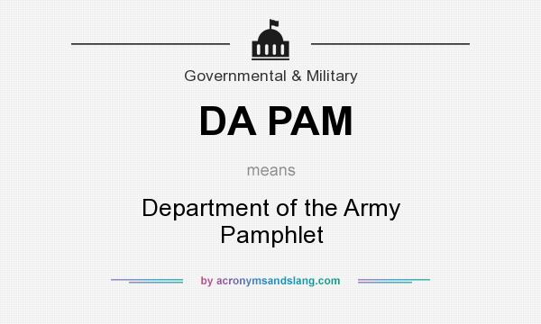 What does DA PAM mean? It stands for Department of the Army Pamphlet