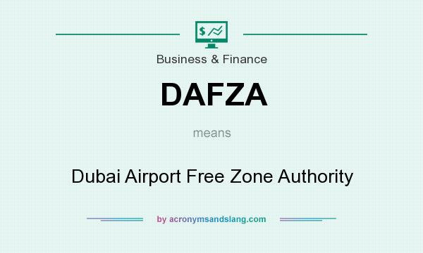 What does DAFZA mean? It stands for Dubai Airport Free Zone Authority