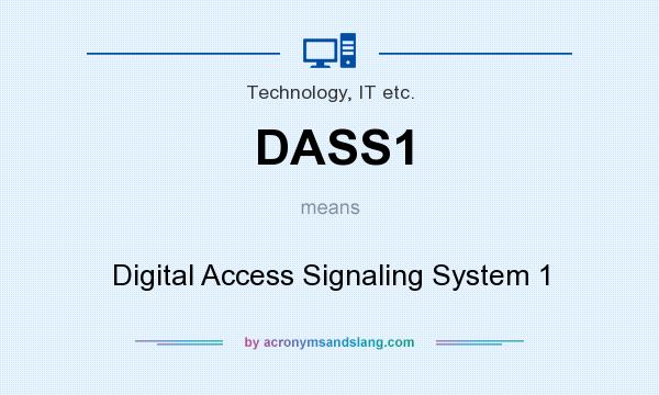 What does DASS1 mean? It stands for Digital Access Signaling System 1
